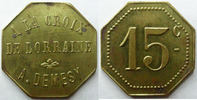 Remiremont  REMIREMONT,  la croix de Lorraine, A.Demesy, 15 Centimes, Elie manque TTB+
