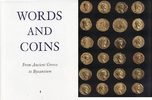 ANCIENT COINS -   2013 NEU WORDS AND COINS - FROM ANCIENT GREECE TO BYZA... 60,00 EUR