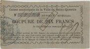 FRANZÖSISCHE NOTSCHEINE Saint Quentin (02). Caisse municipale de la v... 90,00 EUR  zzgl. 7,00 EUR Versand