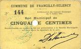 8.7.1915 FRANZÖSISCHE NOTSCHEINE Francilly-Selency (02). Commune. Bill... 150,00 EUR  zzgl. 7,00 EUR Versand