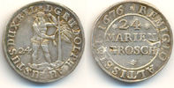 24 Mariengroschen Zellerfeld 1676 Braunschweig Wolfenbüttel: Rudolf Aug... 100,00 EUR  zzgl. 2,50 EUR Versand